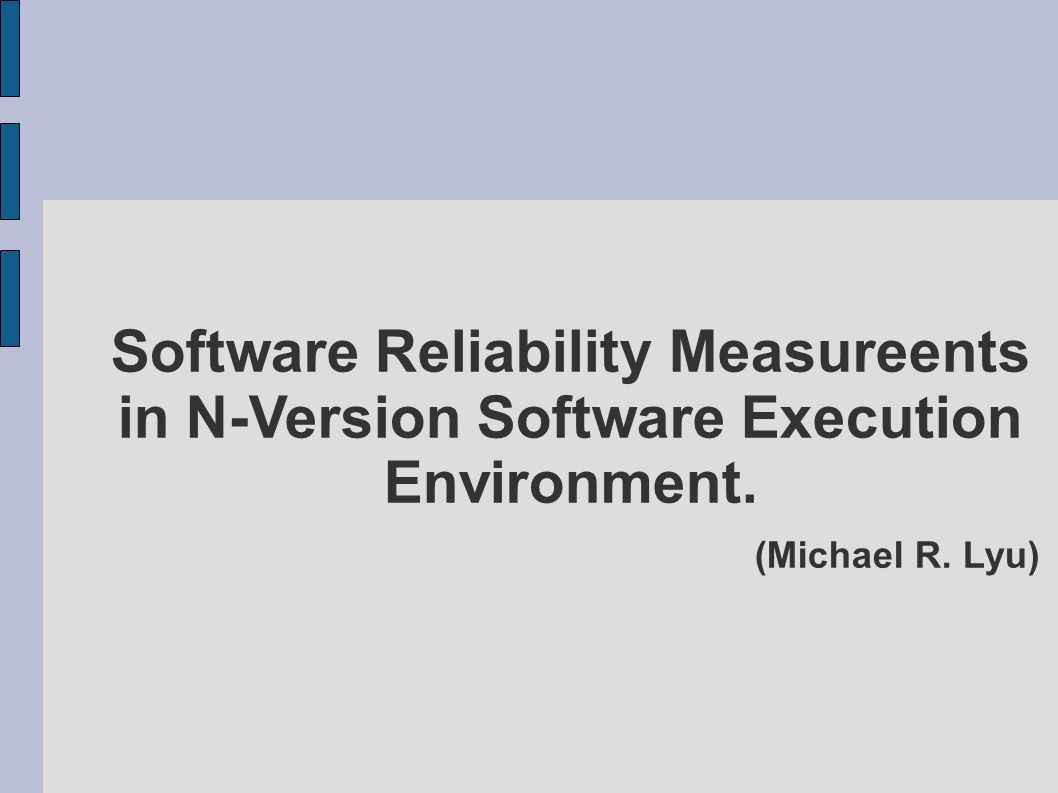 Software Reliability Measureents in N-Version Software Execution Environment. (Michael R. Lyu)‏