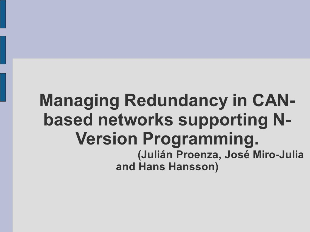 Managing Redundancy in CAN-based networks supporting N-Version Programming.