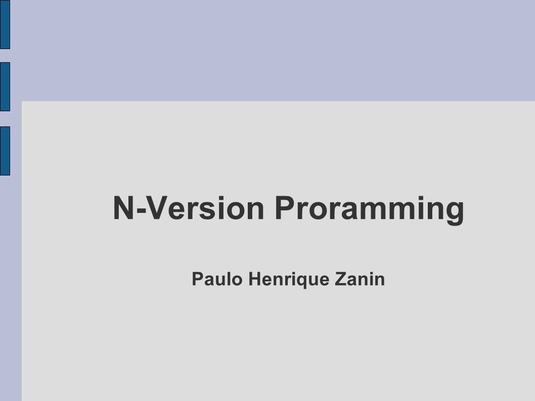 N-Version Proramming Paulo Henrique Zanin