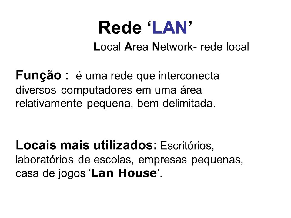 Rede 'LAN' Local Area Network- rede local.