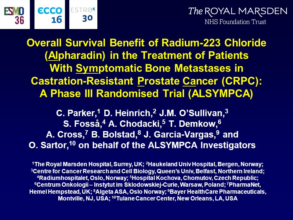 Overall Survival Benefit of Radium-223 Chloride (Alpharadin) in the Treatment of Patients With Symptomatic Bone Metastases in Castration-Resistant Prostate Cancer (CRPC): A Phase III Randomised Trial (ALSYMPCA)
