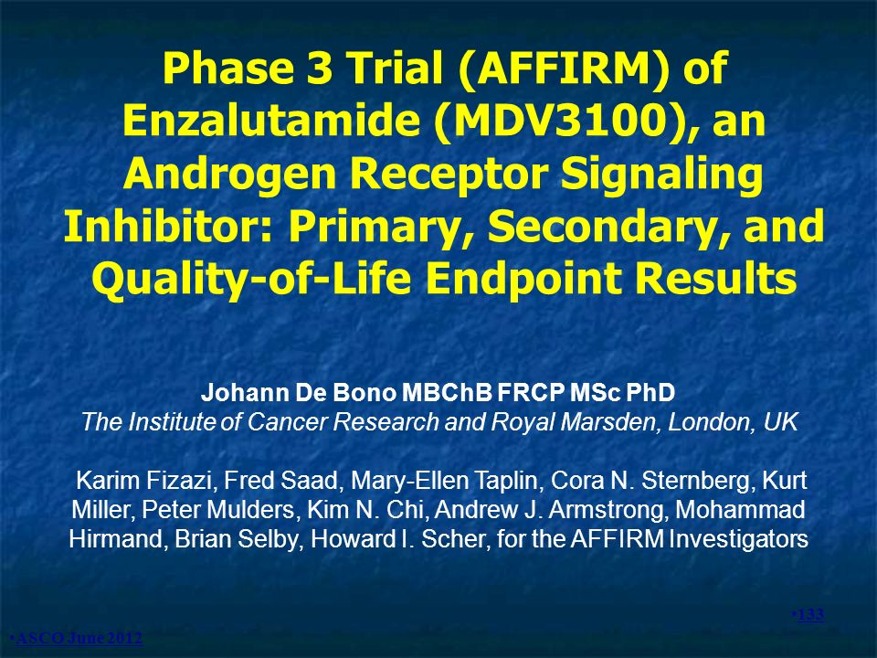 Phase 3 Trial (AFFIRM) of Enzalutamide (MDV3100), an Androgen Receptor Signaling Inhibitor: Primary, Secondary, and Quality-of-Life Endpoint Results