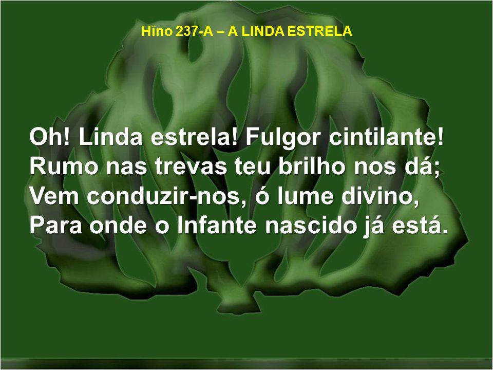 Hino 237-A – A LINDA ESTRELA - ppt carregar 34159b55c083