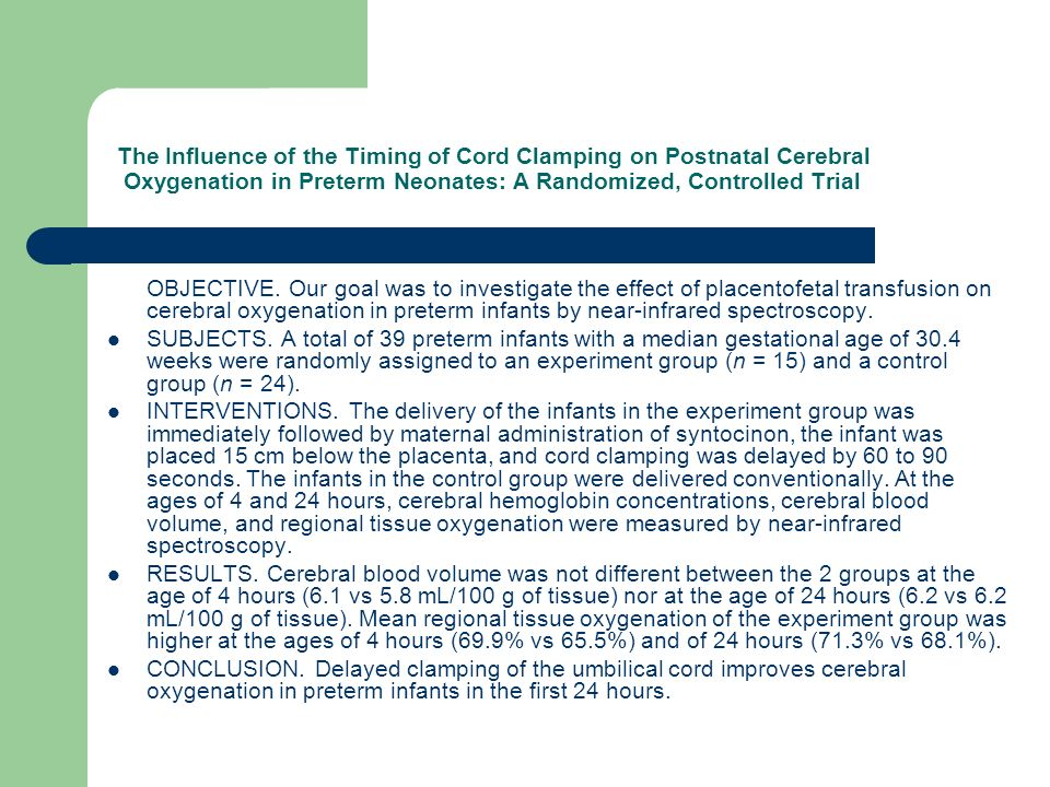 The Influence of the Timing of Cord Clamping on Postnatal Cerebral Oxygenation in Preterm Neonates: A Randomized, Controlled Trial