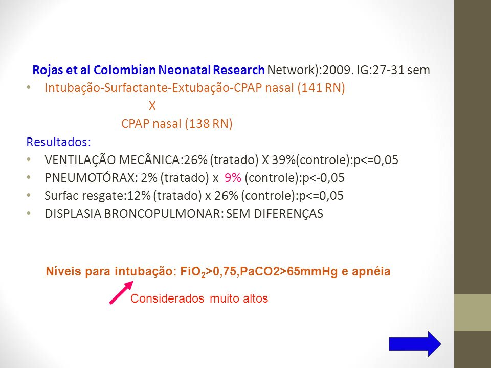 Rojas et al Colombian Neonatal Research Network):2009. IG:27-31 sem
