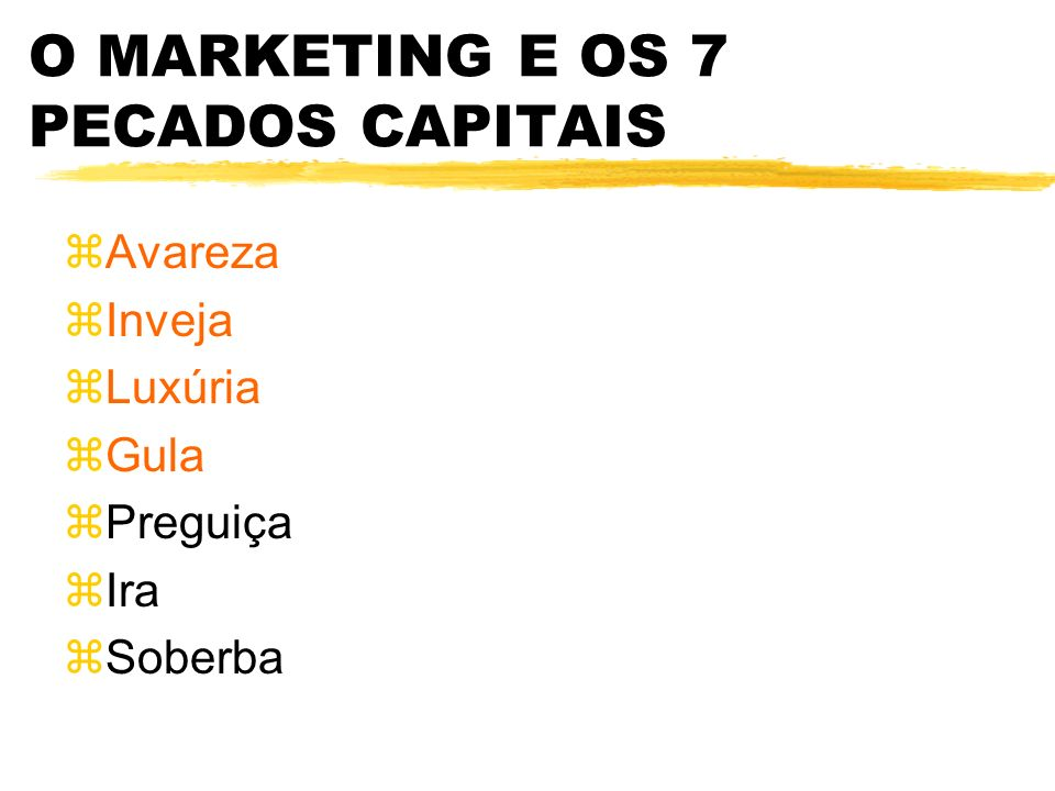 O MARKETING E OS 7 PECADOS CAPITAIS