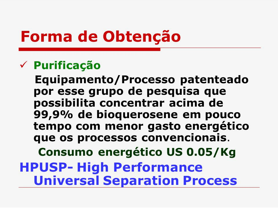 Forma de Obtenção HPUSP- High Performance Universal Separation Process