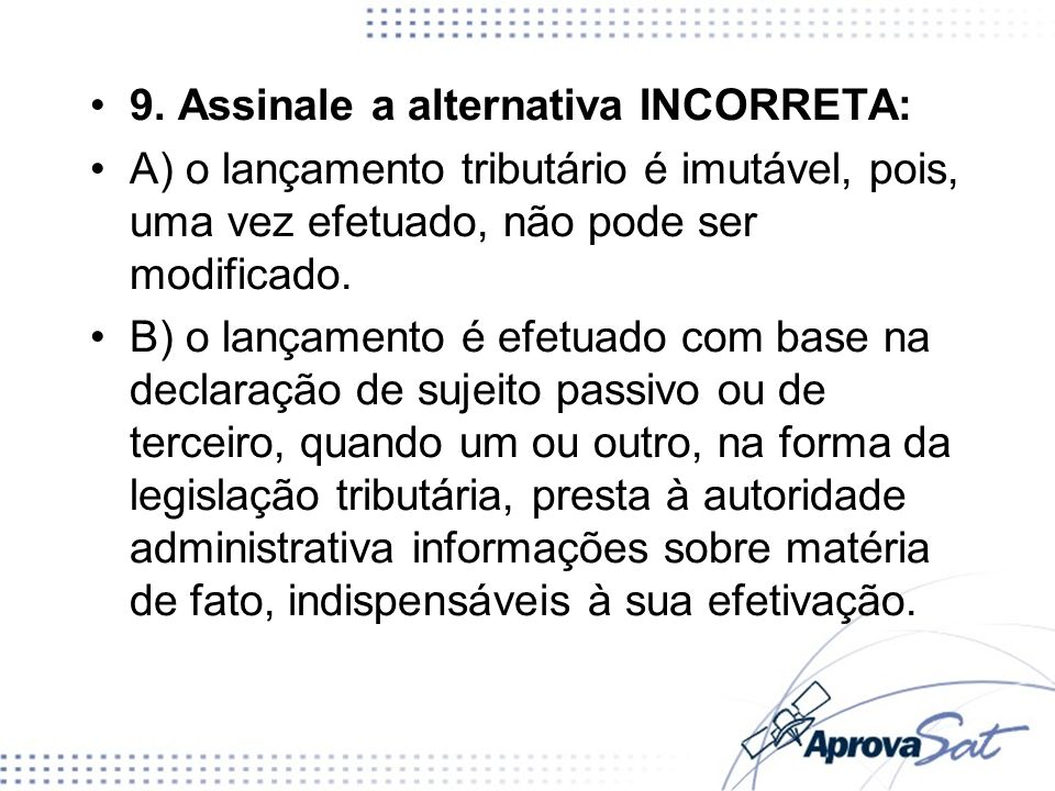 9. Assinale a alternativa INCORRETA: