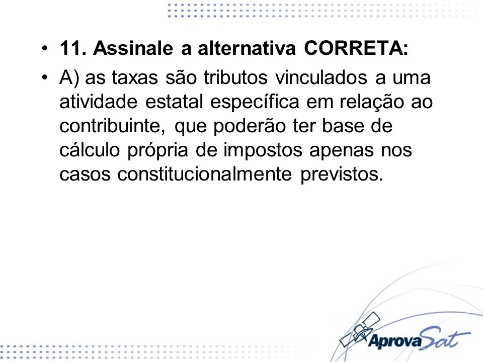 11. Assinale a alternativa CORRETA: