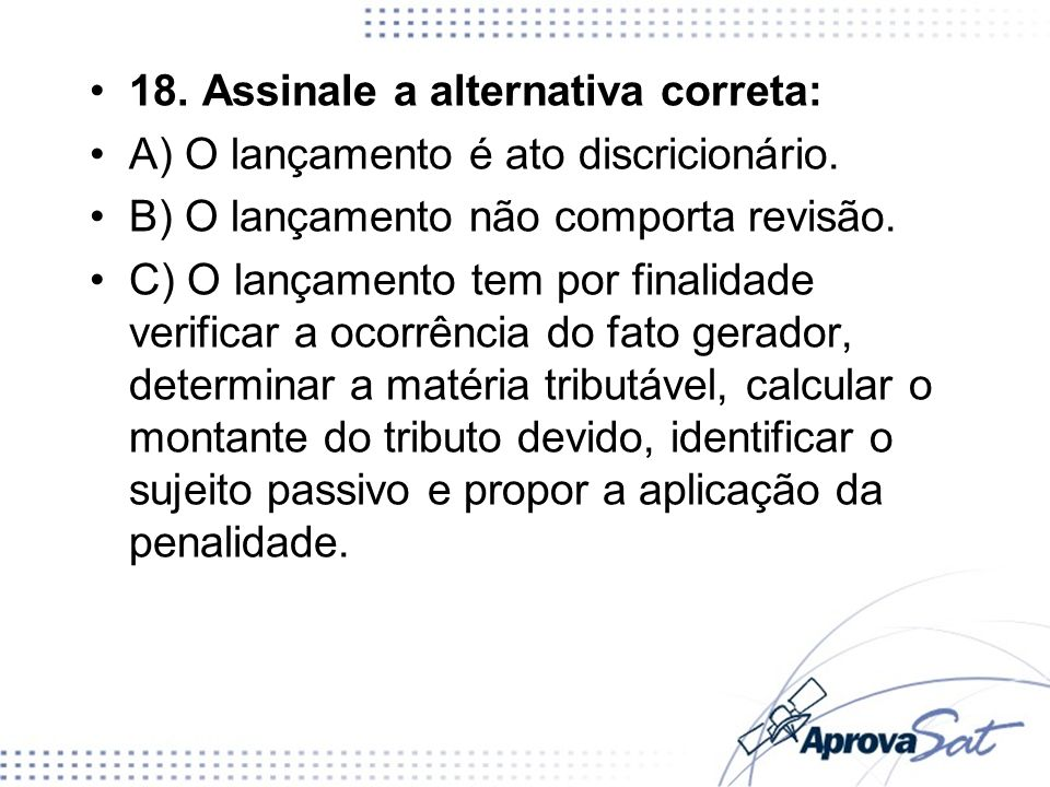 18. Assinale a alternativa correta: