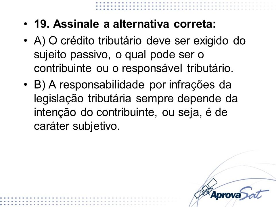 19. Assinale a alternativa correta: