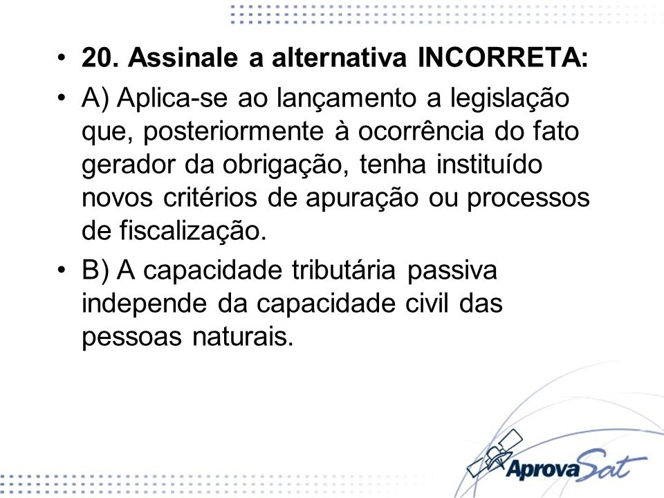 20. Assinale a alternativa INCORRETA: