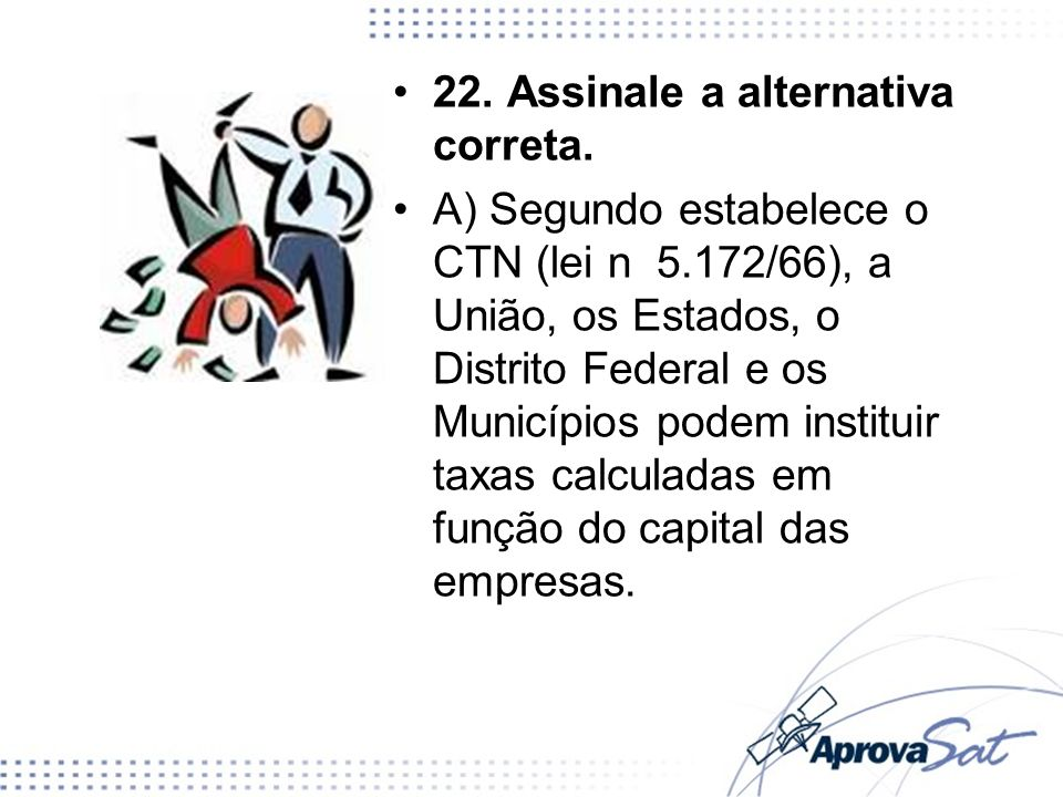 22. Assinale a alternativa correta.
