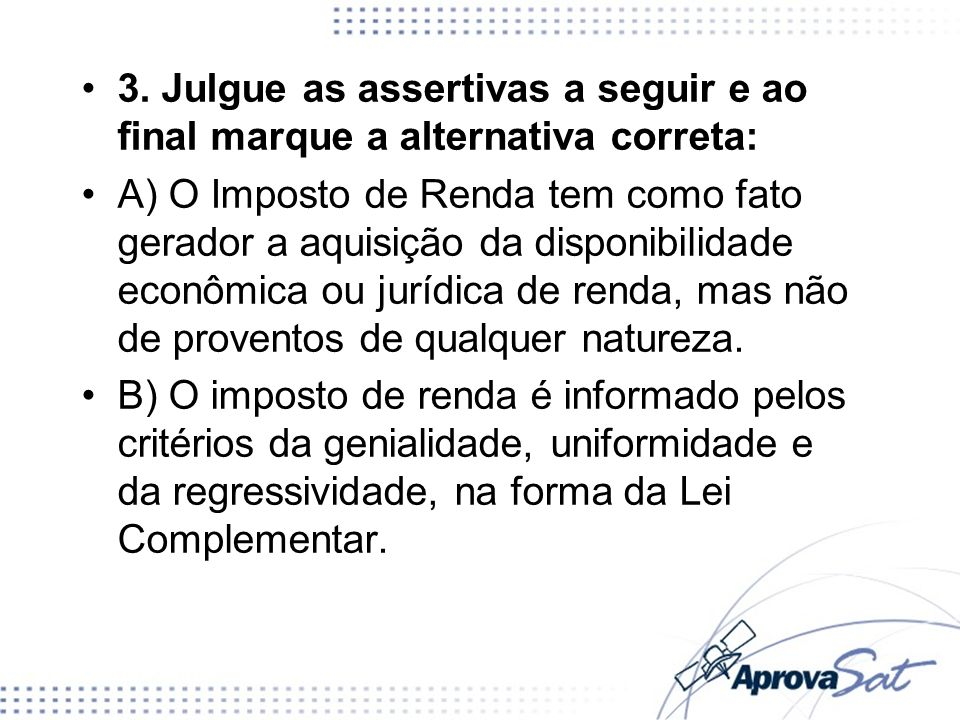 3. Julgue as assertivas a seguir e ao final marque a alternativa correta: