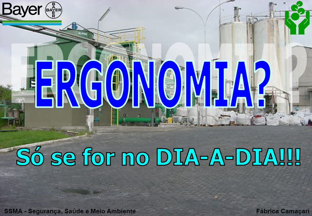 ERGONOMIA Só se for no DIA-A-DIA!!!