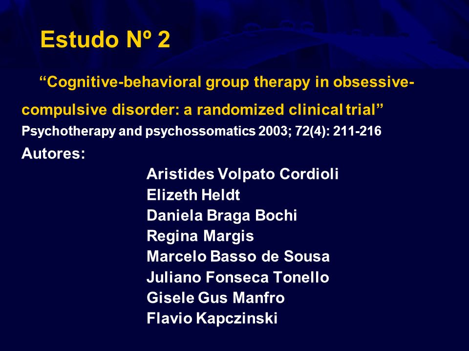 Estudo Nº 2 Cognitive-behavioral group therapy in obsessive-
