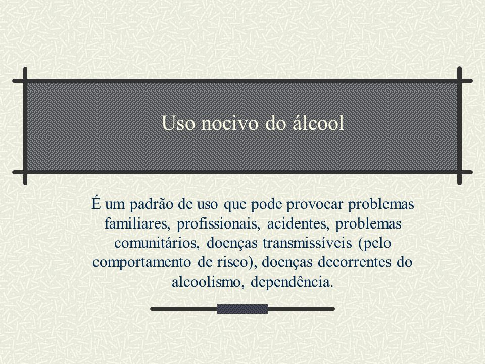 Uso nocivo do álcool