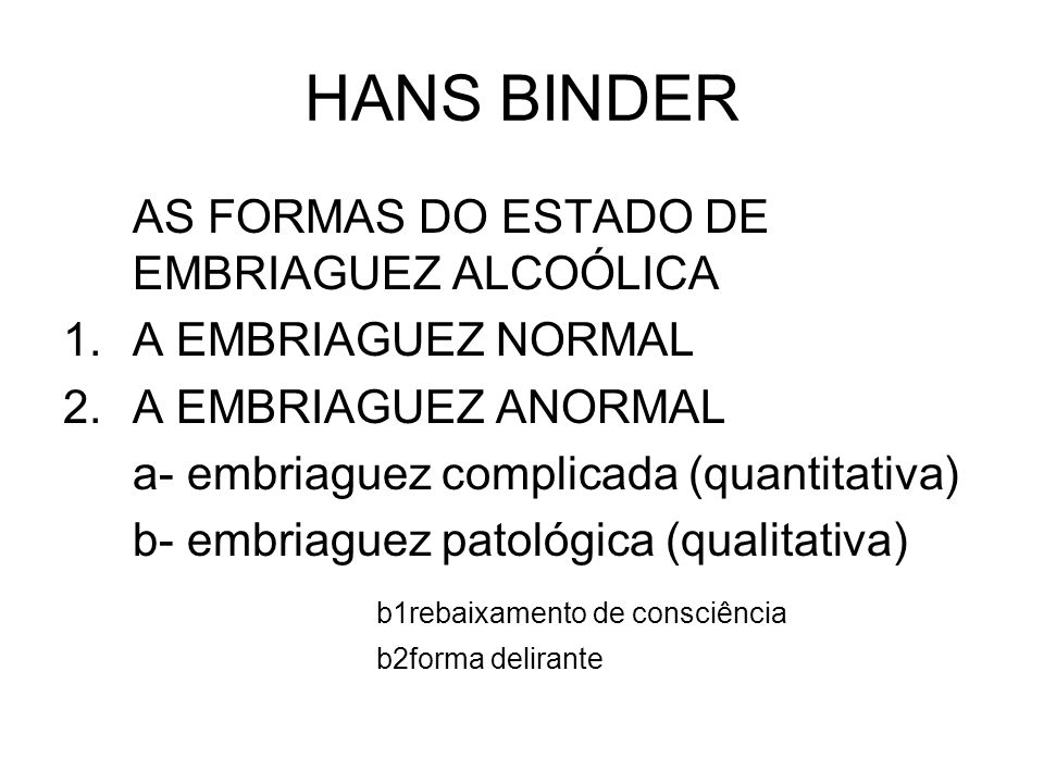 HANS BINDER AS FORMAS DO ESTADO DE EMBRIAGUEZ ALCOÓLICA
