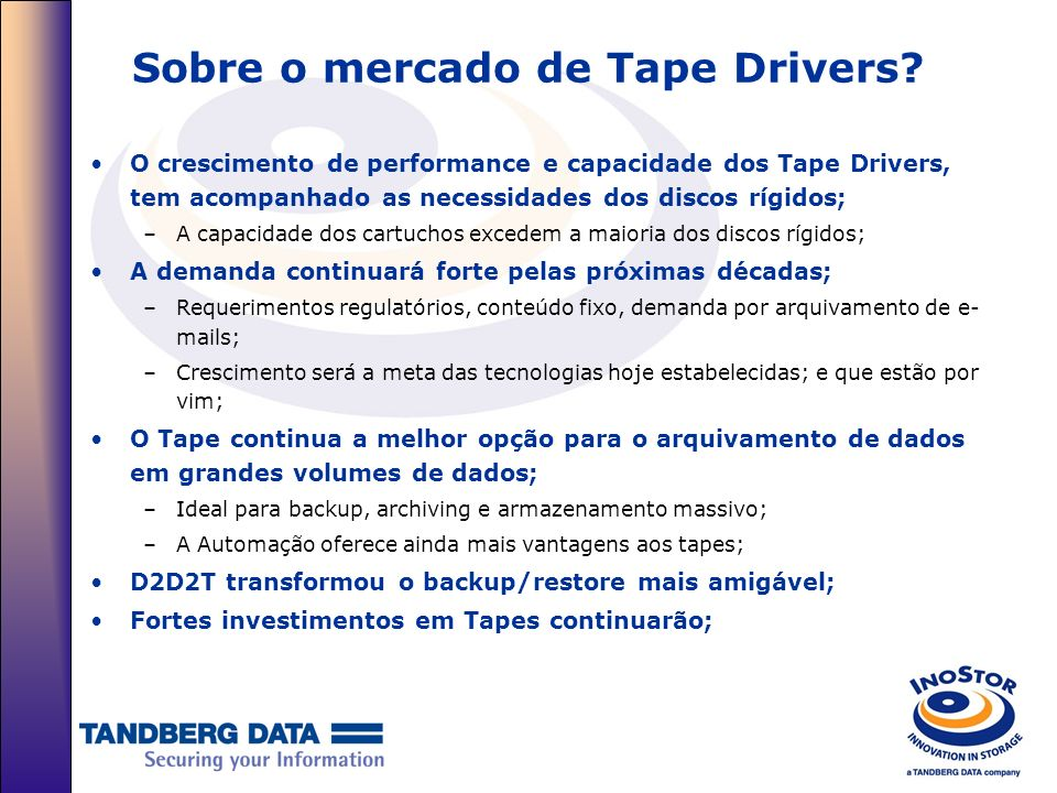 Sobre o mercado de Tape Drivers