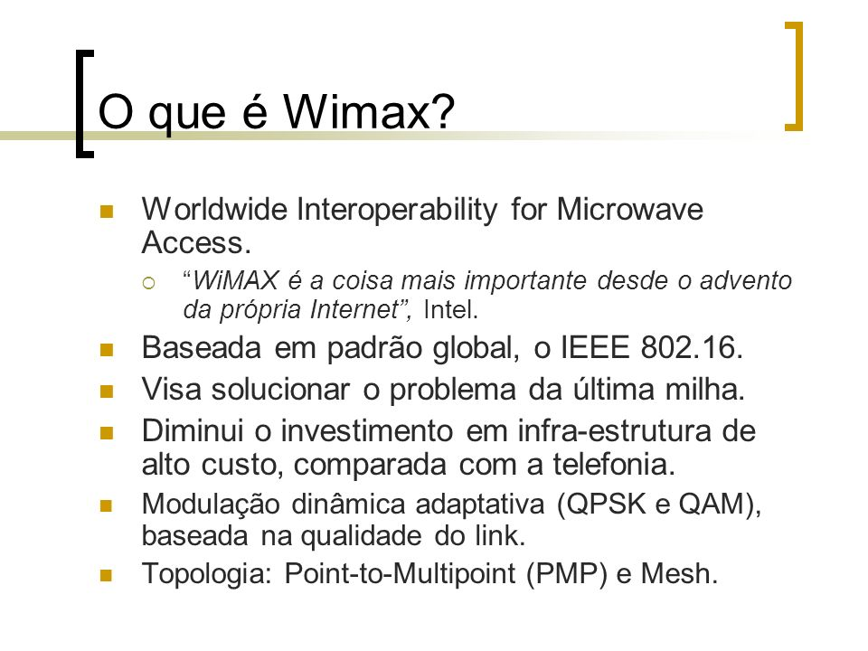 O que é Wimax Worldwide Interoperability for Microwave Access.
