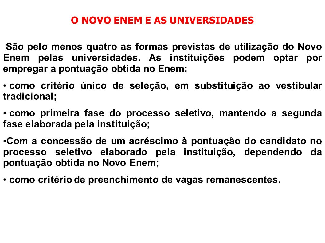 O NOVO ENEM E AS UNIVERSIDADES