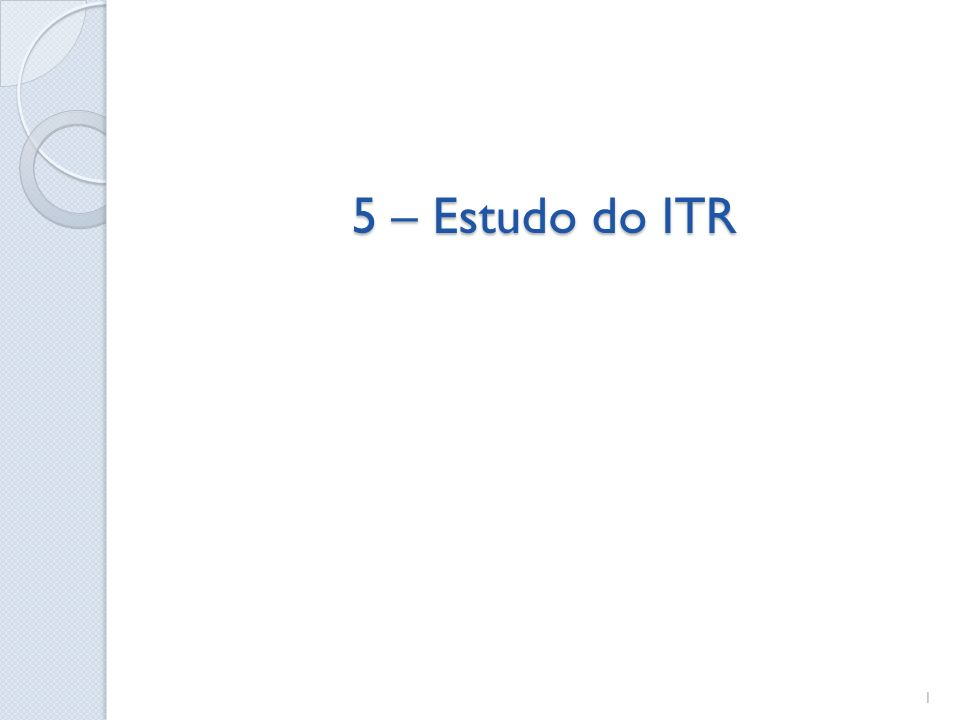 5 – Estudo do ITR
