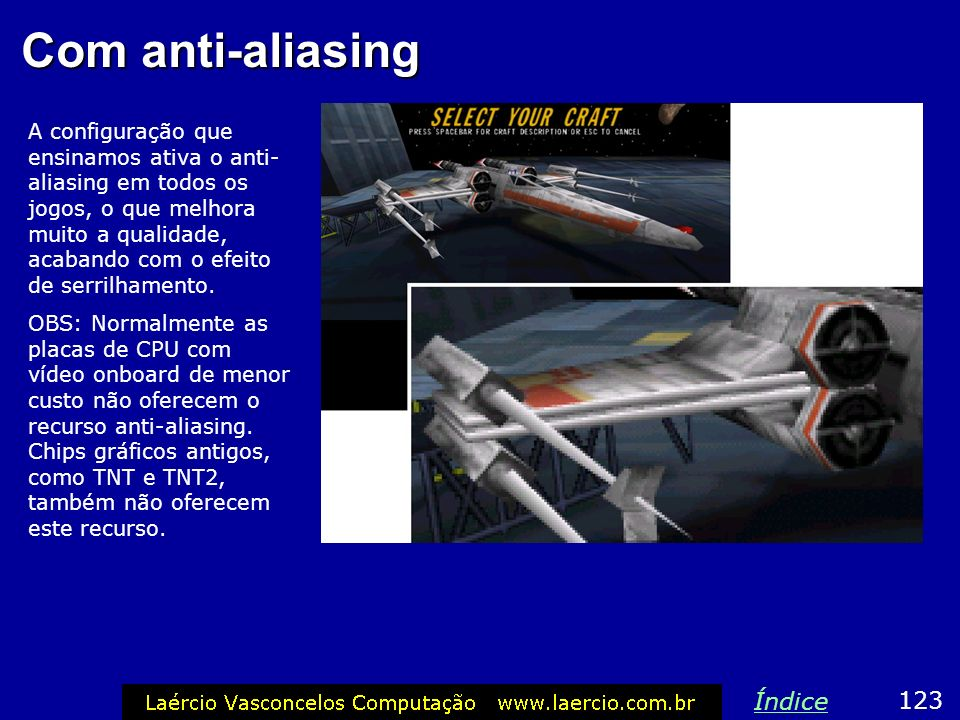 Com anti-aliasing Índice 123