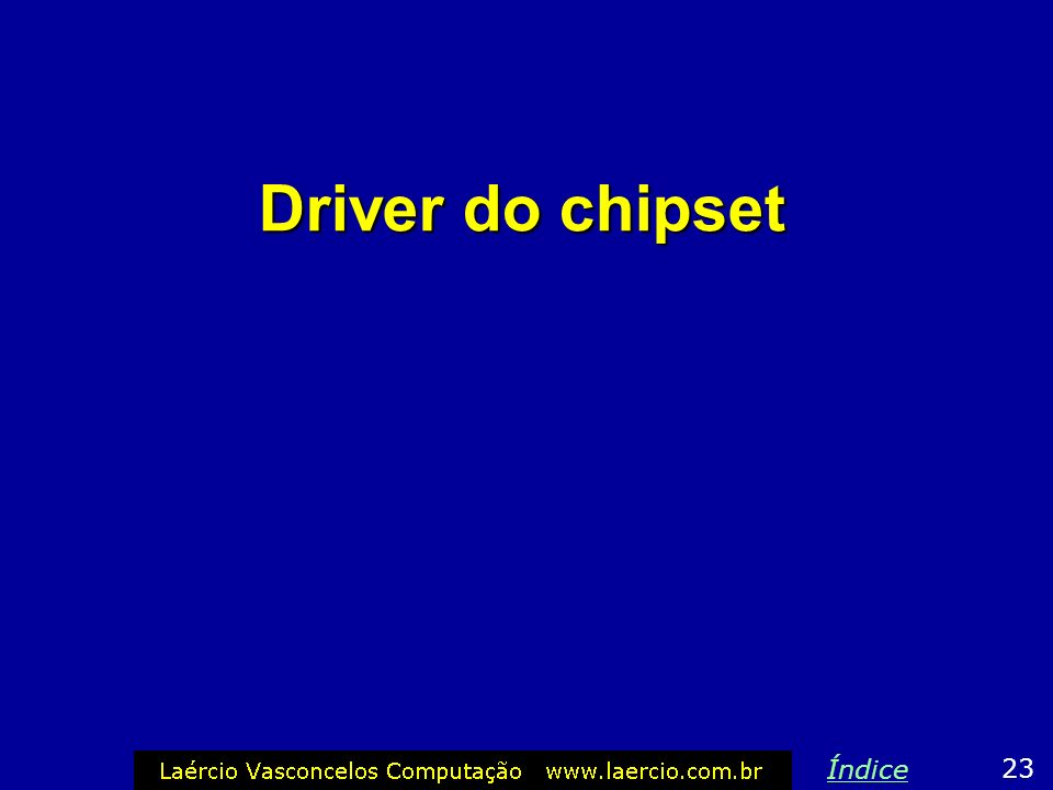 Driver do chipset Índice 23