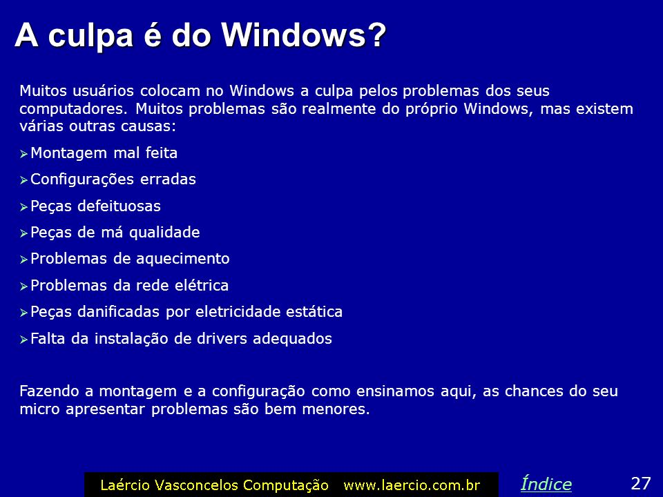 A culpa é do Windows Índice 27