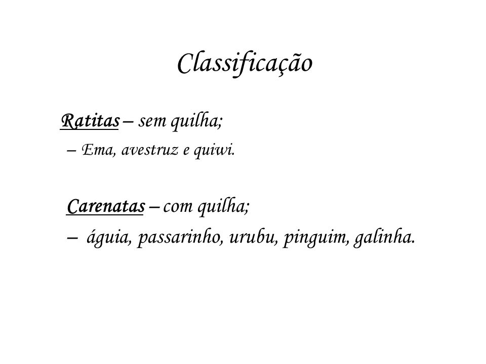 Classificação Ratitas – sem quilha; Carenatas – com quilha;
