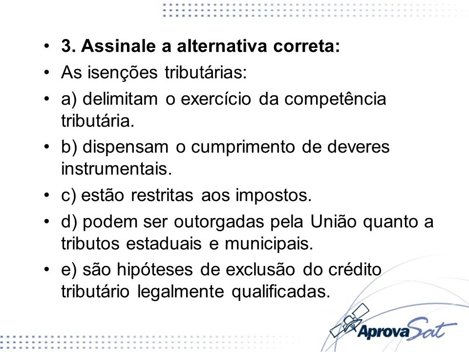 3. Assinale a alternativa correta: