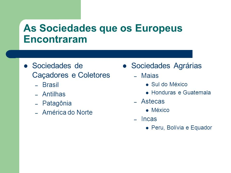 As Sociedades que os Europeus Encontraram