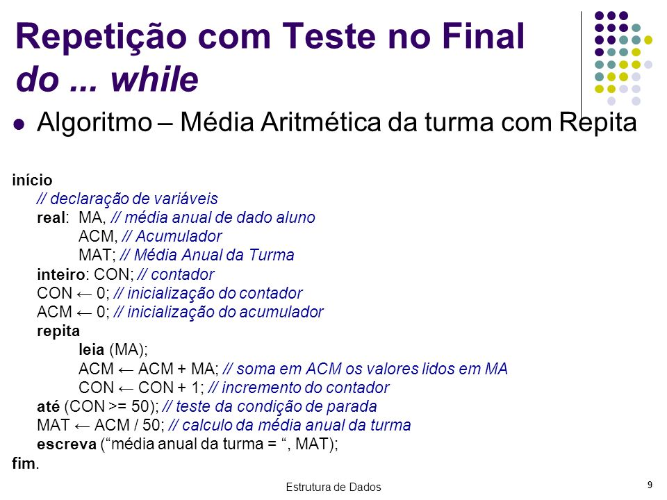Repetição com Teste no Final do ... while