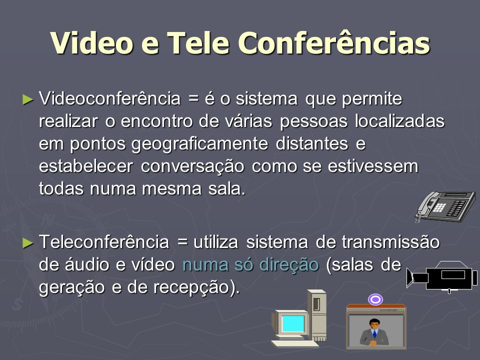Video e Tele Conferências