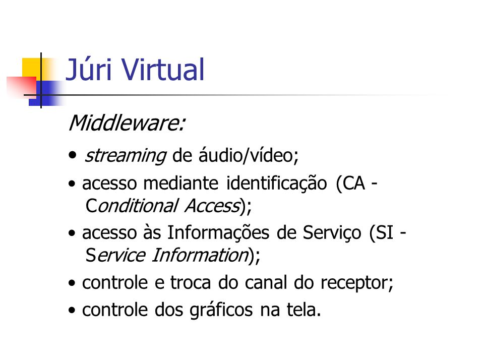 Júri Virtual Middleware: • streaming de áudio/vídeo;
