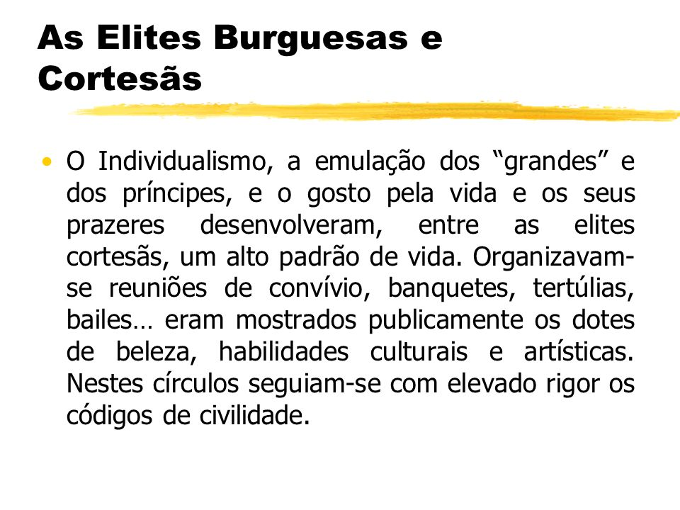 As Elites Burguesas e Cortesãs