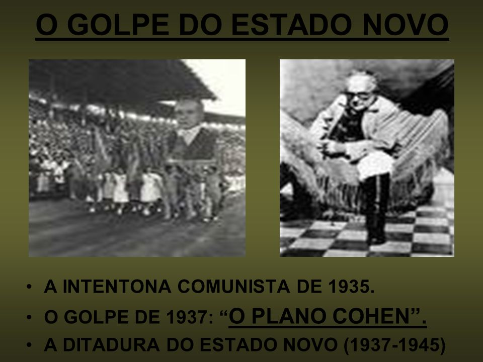 O GOLPE DO ESTADO NOVO A INTENTONA COMUNISTA DE 1935.