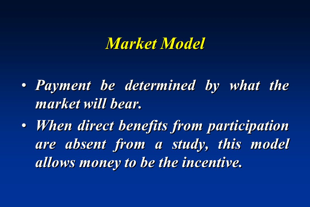 Market Model Payment be determined by what the market will bear.