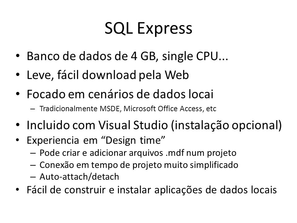 SQL Express Banco de dados de 4 GB, single CPU...