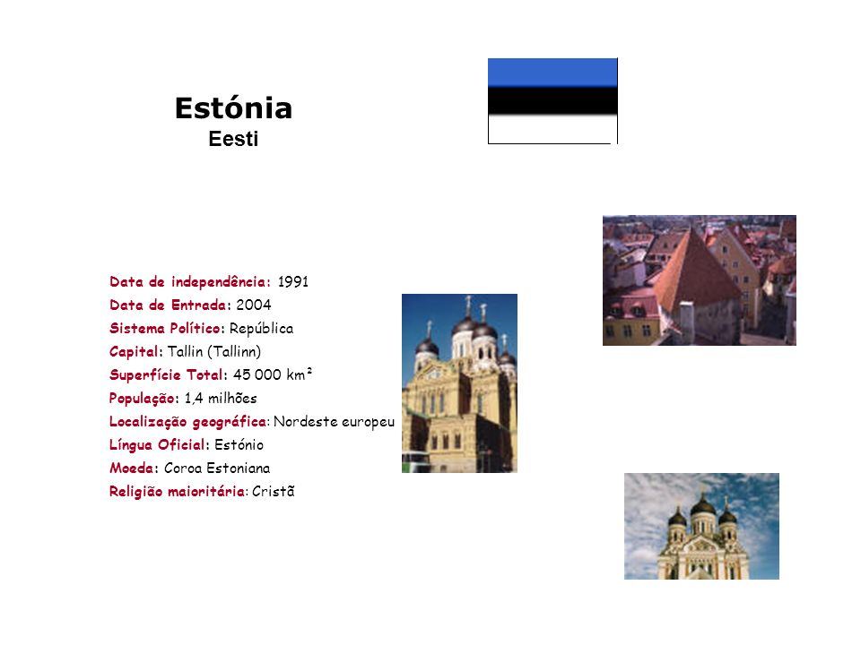Estónia Eesti Data de independência: 1991