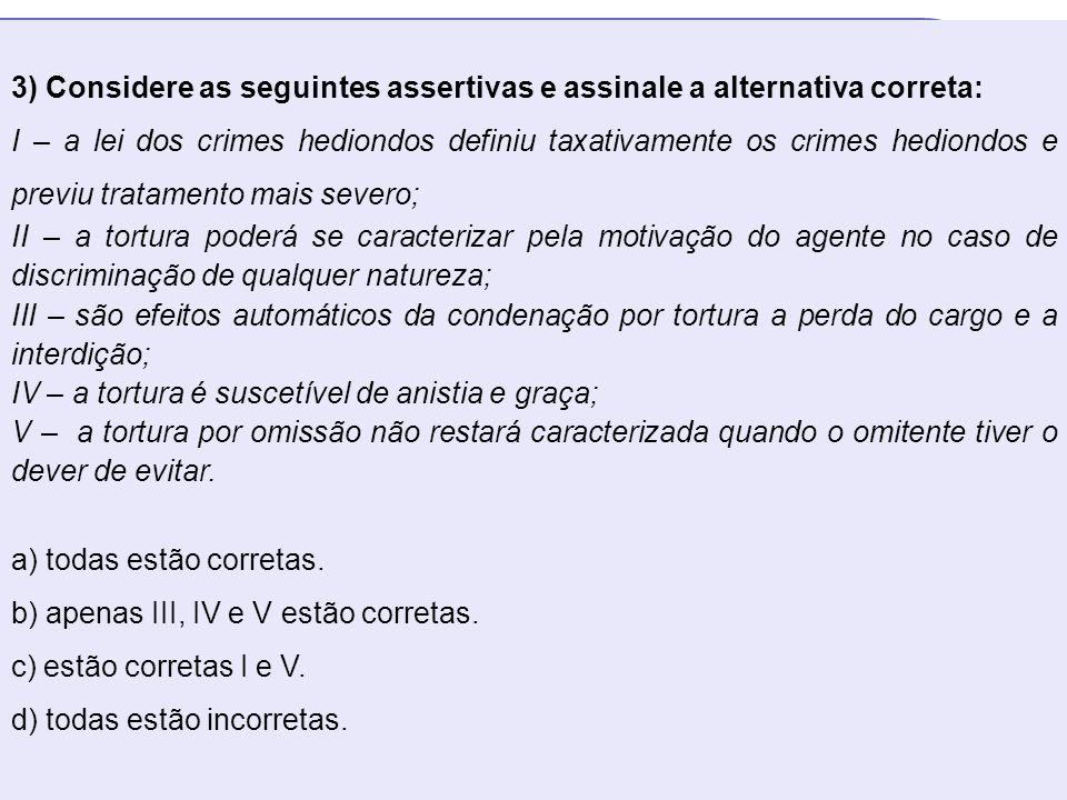 3) Considere as seguintes assertivas e assinale a alternativa correta: