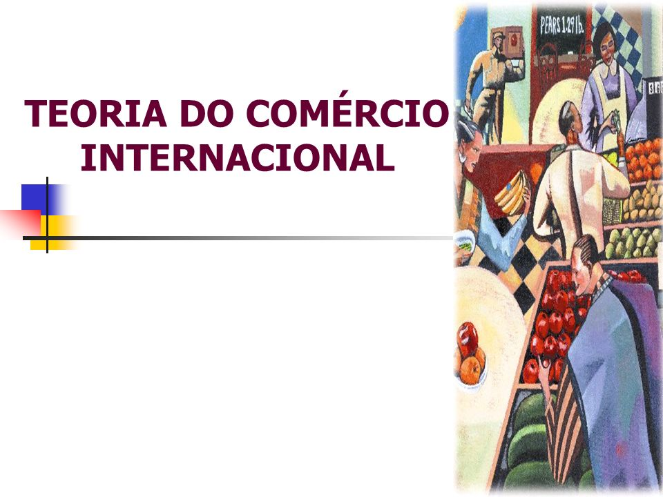 TEORIA DO COMÉRCIO INTERNACIONAL