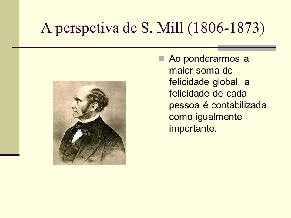 A perspetiva de S. Mill ( )