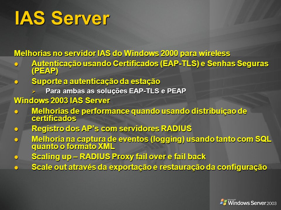 IAS Server Melhorias no servidor IAS do Windows 2000 para wireless