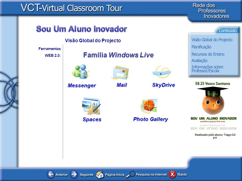 Família Windows Live Messenger Mail SkyDrive Spaces Photo Gallery