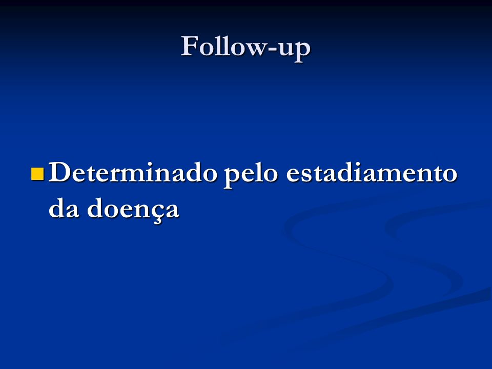 Follow-up Determinado pelo estadiamento da doença