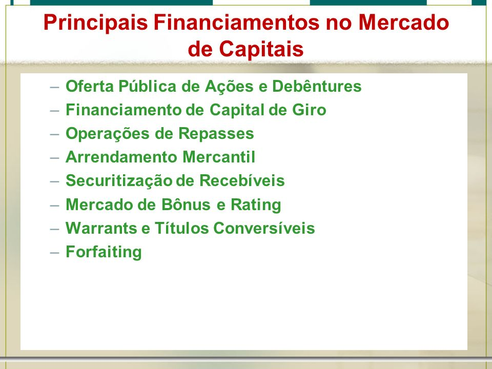 Principais Financiamentos no Mercado de Capitais