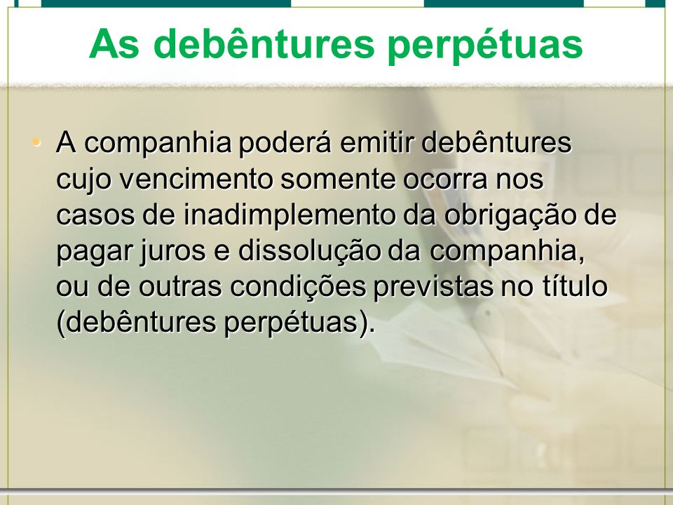 As debêntures perpétuas