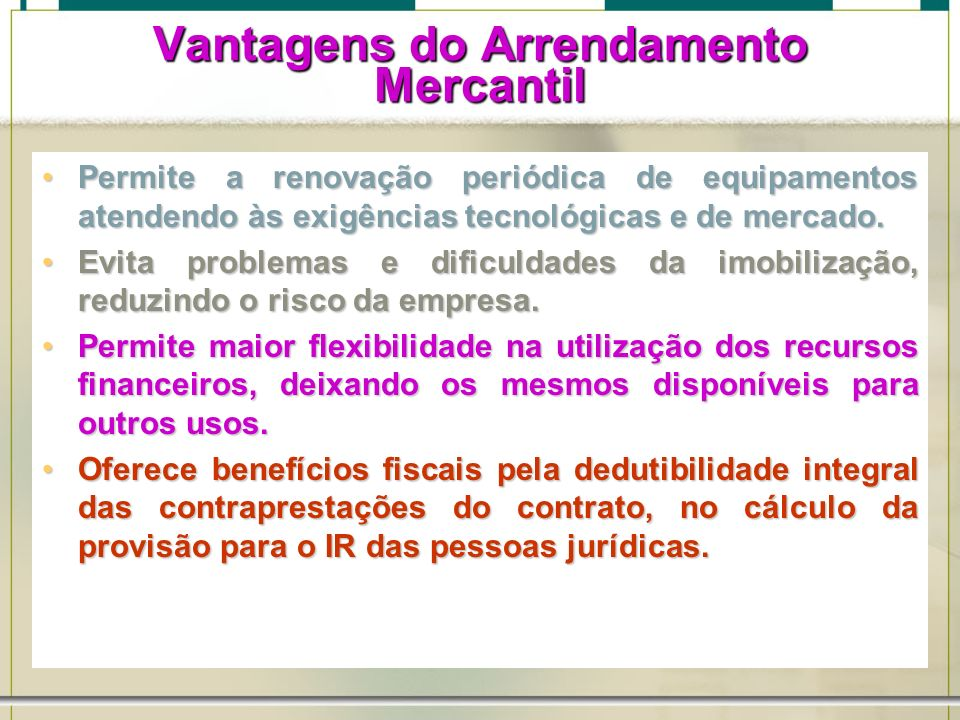 Vantagens do Arrendamento Mercantil