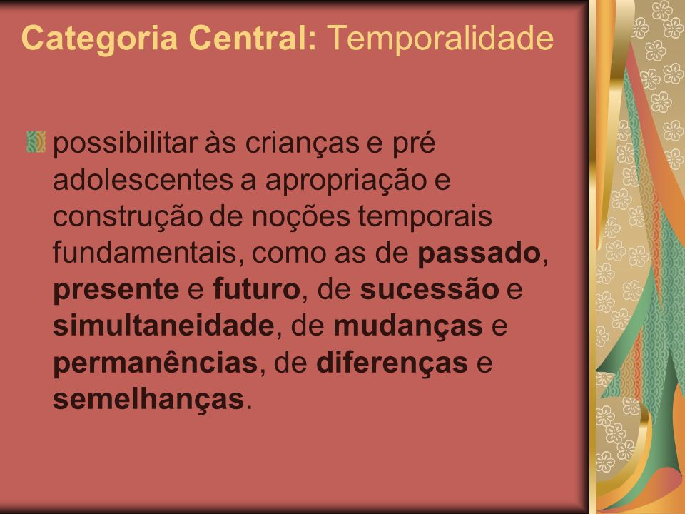 Categoria Central: Temporalidade